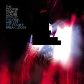 Cooper Temple Clause / Kick Up The Fire, And Let The Flames Break Loose 輸入盤 【CD】