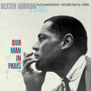 Dexter Gordon デクスターゴードン / Our Man In Paris 輸入盤 【CD】