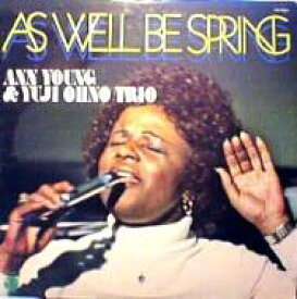 Ann Young / 大野雄二 / 春の如く As Well Be Spring 【CD】