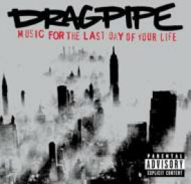 Dragpipe / Music For The Last Day Of Yourlife 輸入盤 【CD】