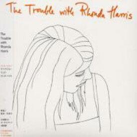 Rhonda Harris / Trouble With Rhonda Harris 【CD】