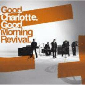 Good Charlotte グッドシャーロット / Good Morning Revival 【CD】