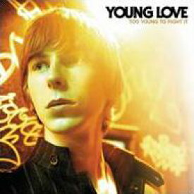 Young Love / Too Young To Fight It 輸入盤 【CD】
