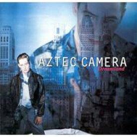 Aztec Camera アズテックカメラ / Dreamland 【CD】