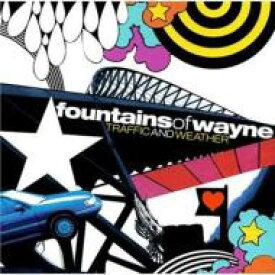 Fountains Of Wayne ファウンテンズオブウェイン / Traffic & Weather 輸入盤 【CD】