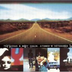 Jesus&Mary Chain ジーザス&メリーチェーン / Stoned & Dethroned 【CD】