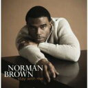 【送料無料】 Norman Brown ノーマンブラウン / Stay With Me 輸入盤 【CD】