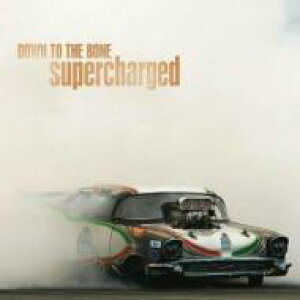 Down To The Bone ダウントゥザボーン / Supercharged 輸入盤 【CD】