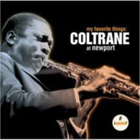 John Coltrane ジョンコルトレーン / My Favorite Things: Coltrane At Newport 輸入盤 【CD】