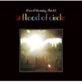 a flood of circle フラッドオブサークル / Flood Of Circle 【CD】