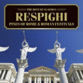 Respighi レスピーギ / 500円クラシック ローマの松、ローマの祭 バティス&ロイヤル・フィル 【CD】