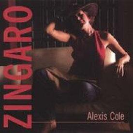 【送料無料】 Alexis Cole アレクシスコール / Zingaro 輸入盤 【CD】