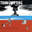 Transmitters / And We Call This Leisure Time 【CD】