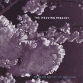 Wedding Present ウェディング プレゼント / Ye Ye - Best Of The Rca Years 輸入盤 【CD】