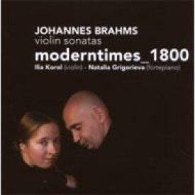 【送料無料】 Brahms ブラームス / Violin Sonata.1, 2, 3: Moderntimes 1800 輸入盤 【CD】