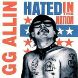 GG Allin ジージーアラン / Hated In The Nation 輸入盤 【CD】