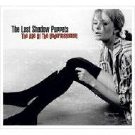 【送料無料】 Last Shadow Puppets ラストシャドウパペッツ / Age Of The Understatement 輸入盤 【CD】