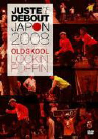 Juste Debout Japan 2008 Old Skool: Poppin' & Lockin' 【DVD】