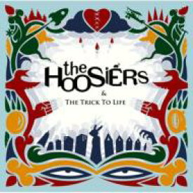 Hoosiers フージアーズ / Trick To Life 【CD】