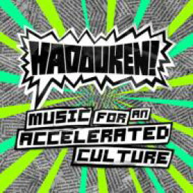 Hadouken ハドーケン / Music For An Accelerated Culture 【CD】