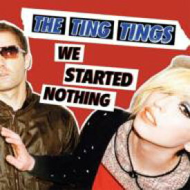 Ting Tings ティンティンズ / We Started Nothing 輸入盤 【CD】
