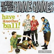 Me First&The Gimme Gimmes ミーファースト&ザギミーギミーズ / Have Another Ball 輸入盤 【CD】