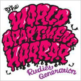 THE WORLD APARTMENT HORROR / RUDIES GENERATION 【CD】
