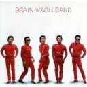 【送料無料】 Brain Wash Band / Rock & Rolling Spirit - Complete Collection 【CD】
