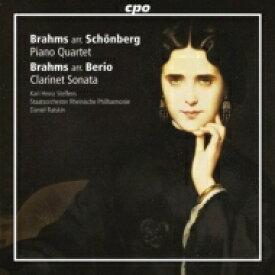 【送料無料】 Brahms ブラームス / ピアノ四重奏曲第1番(シェーンベルク編)、クラリネット・ソナタ第1番(ベリオ編) ダニエル・ライスキン&ライン州立フィル、カール=ハインツ・シュテフェンス 輸入盤 【CD】