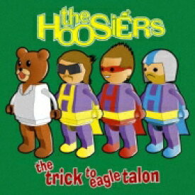 Hoosiers フージアーズ / Trick To Eagle Talon 【CD】