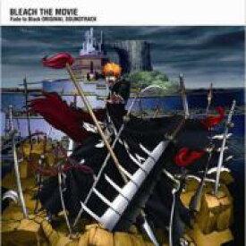 【送料無料】 BLEACH (漫画) / 劇場版 BLEACH Fade to Black オリジナルサウンドトラック 【CD】