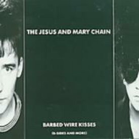 Jesus&Mary Chain ジーザス&メリーチェーン / Barbed Wire Kisses 輸入盤 【CD】