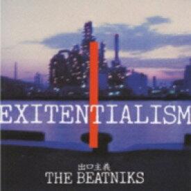 Beatniks ビートニクス / EXITENTIALISM 出口主義 【CD】