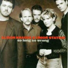 【送料無料】 Alison Krauss アリソンクラウス / So Long So Wrong 輸入盤 【CD】