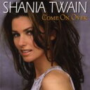 Shania Twain シャナイアトゥエイン / Come On Over 輸入盤 【CD】