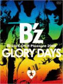 【送料無料】 B'z / B'z LIVE-GYM Pleasure 2008 -GLORY DAYS- 【DVD】