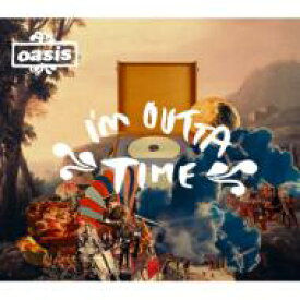 Oasis オアシス / I'm Outta Time 【CD】
