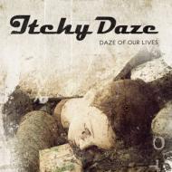 Itchy Daze / Daze Of Our Lives 【CD】