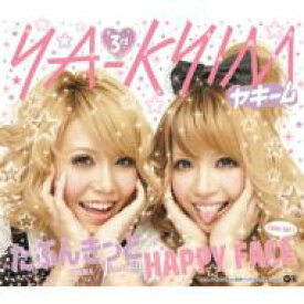 YA-KYIM ヤキーム / たぶんきっと / HAPPY FACE(love ver.) 【CD Maxi】