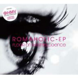 Floor on the Intelligence / Romaholic-ep 【CD】
