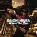 【送料無料】 三浦大知 / Who's The Man 【CD】
