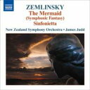 Zemlinsky Alexander Von ツェムリンスキー / 人魚姫、シンフォニエッタ ジャッド&ニュージーランド交響楽団 輸入盤…