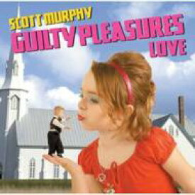 Scott Murphy (Allister) スコットマーフィー / Guilty Pleasures Love 【CD】