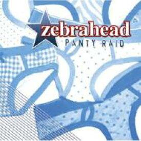 ZEBRAHEAD ゼブラヘッド / Panty Raid 【CD】