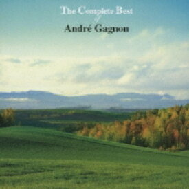 【送料無料】 Andre Gagnon アンドレギャニオン / THE COMPLETE BEST OF ANDRE GAGNON : アンドレ・ギャニオンのすべて 【CD】