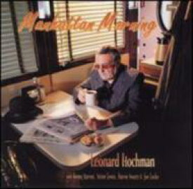 Leonard Hochman / Manhattan Morning 輸入盤 【CD】