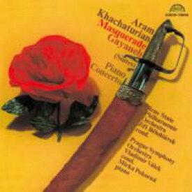 Khachaturian ハチャトゥリアン / 『仮面舞踏会』より、『ガイーヌ』より、ピアノ協奏曲 ビエロフラーヴェク&ブルノ国立フィル、ポコルナ、ヴァーレク&プラハ響 【CD】
