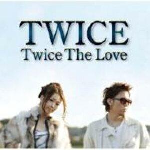 TWICE (ユニット) / Twice The Love 【CD】