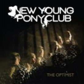 New Young Pony Club ニューヤングポニークラブ / Optimist 輸入盤 【CD】