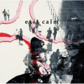 Exit Calm / Exit Calm 【CD】